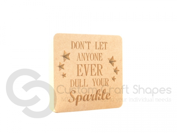 Freestanding Plaque, Rounded Corners, 'Don't let anyone ever...' (18mm)