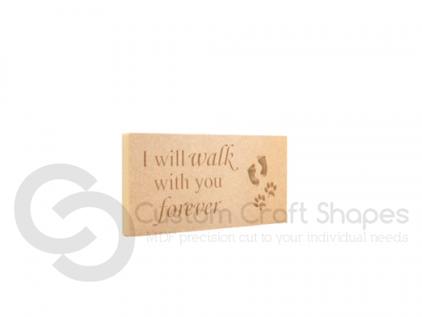 Freestanding plaque, squared corners, I will walk with you... (18mm)