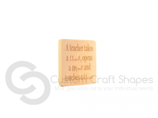 """Freestanding Teacher Plaque, """"A Teacher takes..."""" (18mm)"""