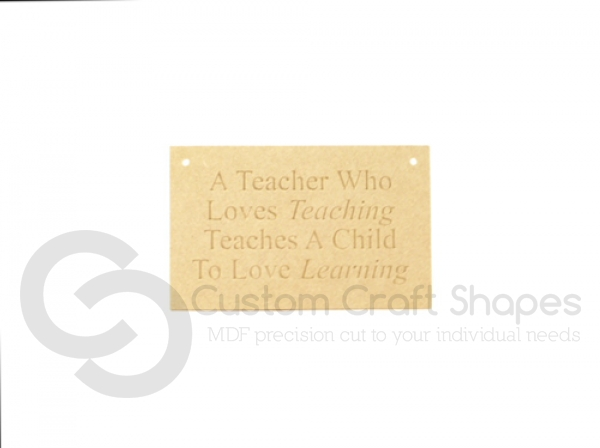 Hanging Plaque, A Teacher Who Loves Teaching...' (6mm)