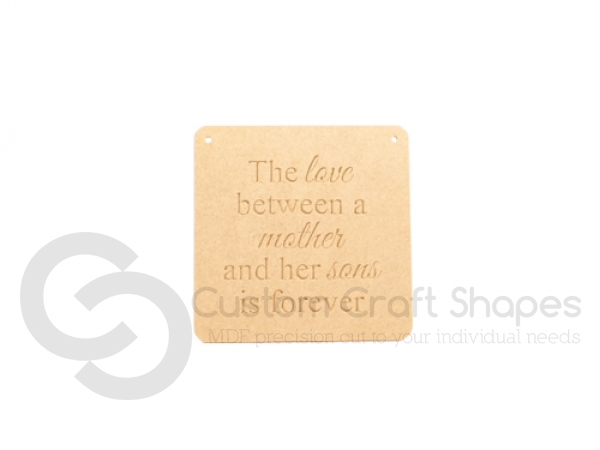 Hanging Plaque 'The love between a mother...' (6mm)