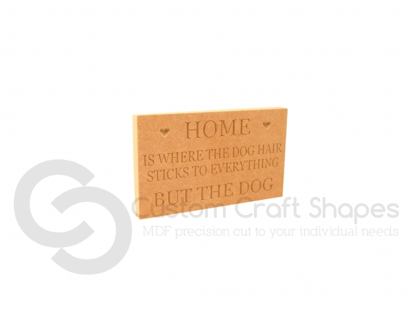 Home is where... Dog Hair, Engraved Plaque (18mm)