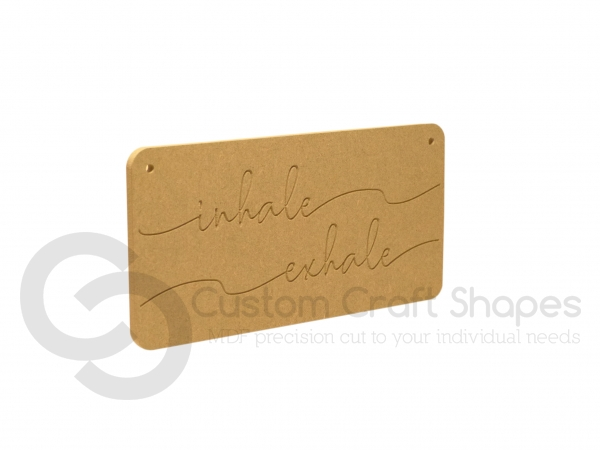 Inhale Exhale Plaque (6mm)