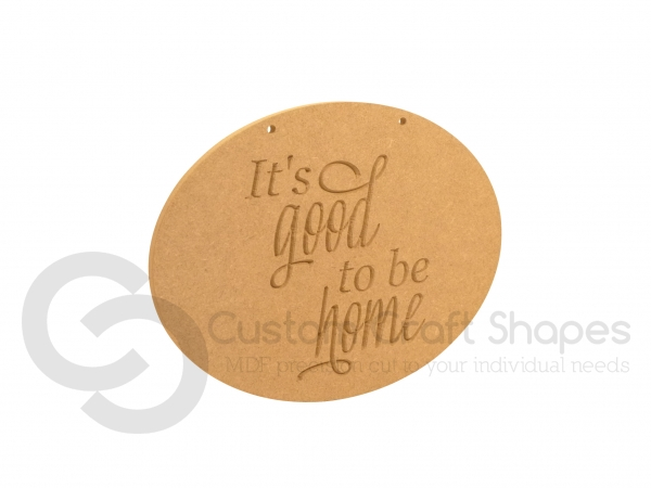 'It's Good to be Home' Engraved Plaque (6mm)