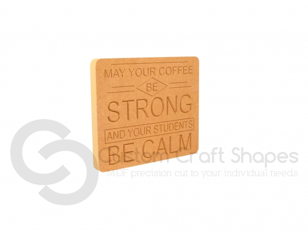 May Your Coffee Be Strong... Engraved Plaque (18mm)