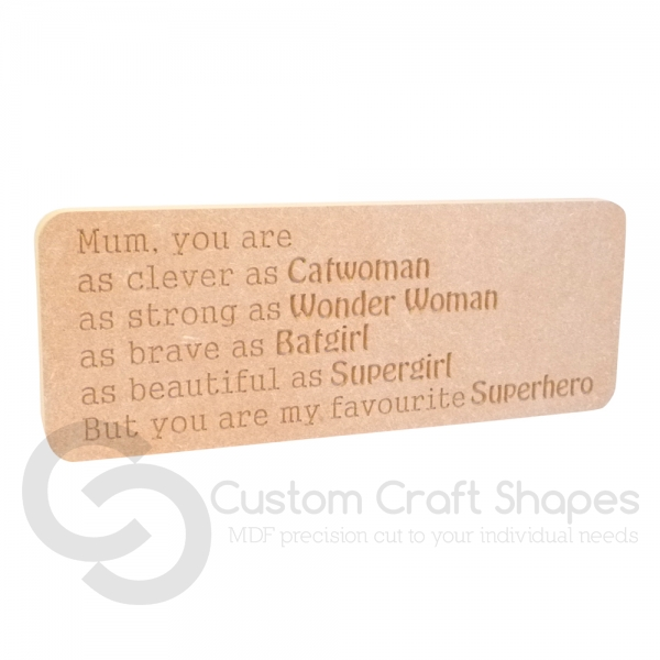Mum you are... Engraved Superhero Plaque (18mm)