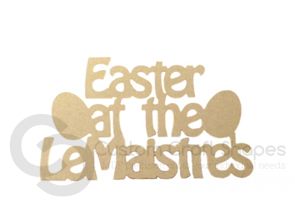 """Personalised """"Easter at the.."""" Sign (6mm)"""