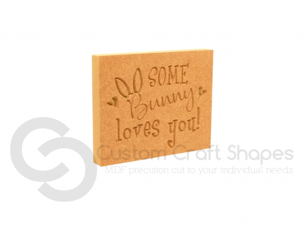 Some Bunny Loves You, Engraved Plaque (18mm)