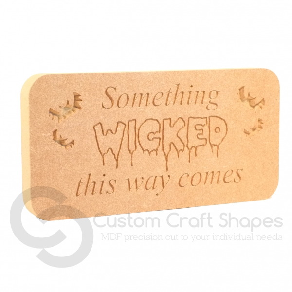 'Something Wicked...' Freestanding Plaque (18mm)