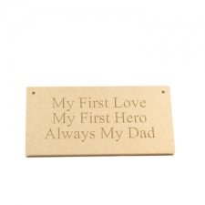 Engraved Dad Plaque, My First Love... (6mm)
