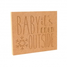 Baby It's Cold Outside, Engraved Plaque (18mm)