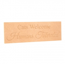 """""""Dogs / Cats Welcome..."""" Engraved Plaque(18mm)"""