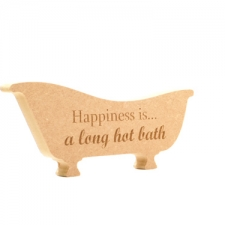 'Happiness is a long hot bath' Engraved Bath Shape (18mm)