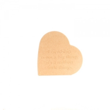 'Friendship is not a big thing...' Engraved Heart on the Side (18mm)