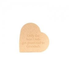 Only the best Dads get promoted to Grandad, Engraved Heart (18mm)