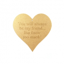 """Engraved Heart """"You will always be my friend..."""" (6mm)"""