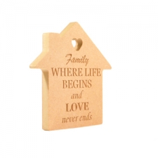 'Family...Where life begins...' Engraved House (18mm)