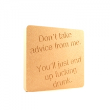 "Engraved Plaque, ""Don't take advice from me...""(18mm)"