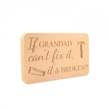 """If Grandad can't fix it..."" Engraved Plaque (18mm)"