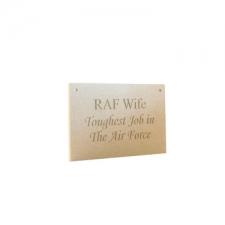 """RAF Wife, Toughest Job..."" Engraved Plaque (6mm)"