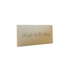 """Sleigh Bells Ring"" Engraved Plaque (6mm)"