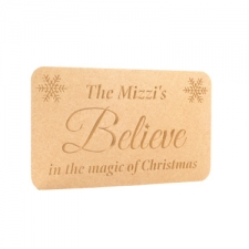 """The *****'s Believe in the Magic of Christmas"" Engraved Plaque (18mm)"