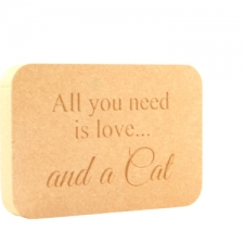 'All you need is love...Cat' Engraved Plaque (18mm)