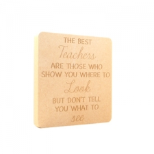 """The best teachers are those...look/see"" Engraved Plaque (18mm)"
