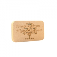 "Engraved plaque, rounded corners, ""From Tiny Acorns..."" (18mm)"