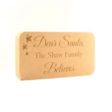 'Dear Santa, The **** Family Believes' Engraved Plaque (18mm)