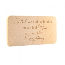 'First we had each other...' Engraved Plaque (18mm)