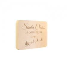 'Santa Claus is coming to town' Engraved Plaque (18mm)