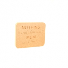 'Nothing is truly lost...' Engraved Plaque (18mm)