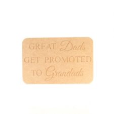 Great Dads get promoted to Grandad (18mm)