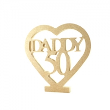 Freestanding Daddy 50 in a Heart (18mm)
