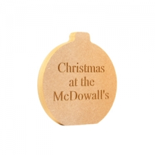 """""""Christmas at the..."""" Engraved Freestanding Bauble (18mm)"""