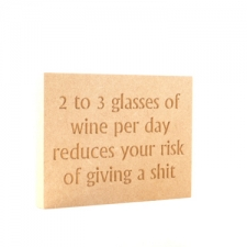 Freestanding Engraved Plaque, Squared Corners, '2-3 glasses of wine...' (18mm)