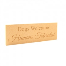 """Dogs / Cats Welcome..."" Engraved Plaque (18mm)"