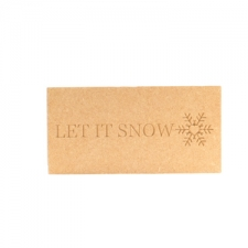 Freestanding, Engraved Plaque: Let it Snow (18mm)