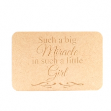 "Freestanding Engraved Plaque ""Such a big Miracle..."" (18mm)"