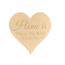"Engraved Heart ""Home is where the RAF sends us"" (6mm)"