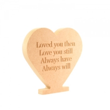 'Loved you then...'Freestanding Engraved Heart (18mm)
