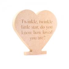 """""""Twinkle Twinkle Little Star..."""" Freestanding Engraved Heart (18mm)"""