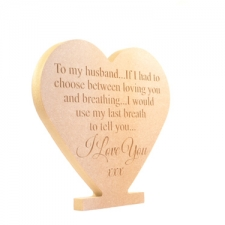 """""""If I had to choose between loving you..."""" Freestanding Engraved Heart (18mm)"""