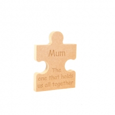 Freestanding Jigsaw Piece, 'Mum The one that holds us...' (18mm)