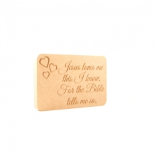 Freestanding Plaque, Rounded Corners, 'Jesus loves me...' (18mm)
