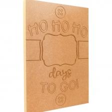 Ho Ho Ho... Days To Go, Engraved Plaque (18mm)