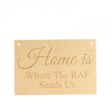 'Home is where the RAF sends us' plaque (6mm)