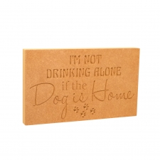 I'm not drinking alone...Engraved Plaque (18mm)