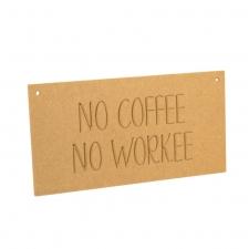 No Coffee, No Workee (6mm)
